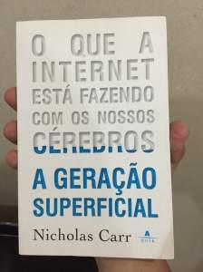 Livro: A geração superficial: O que a internet está fazendo com os nossos cérebros
